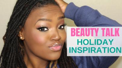BEAUTY TALK: HOLIDAY MAKEUP INSPIRATION