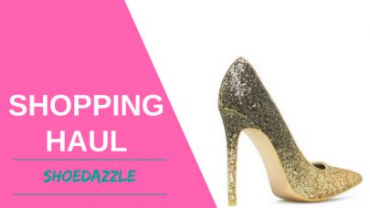 SHOPPING HAUL: NEW SHOEDAZZLE PICKS