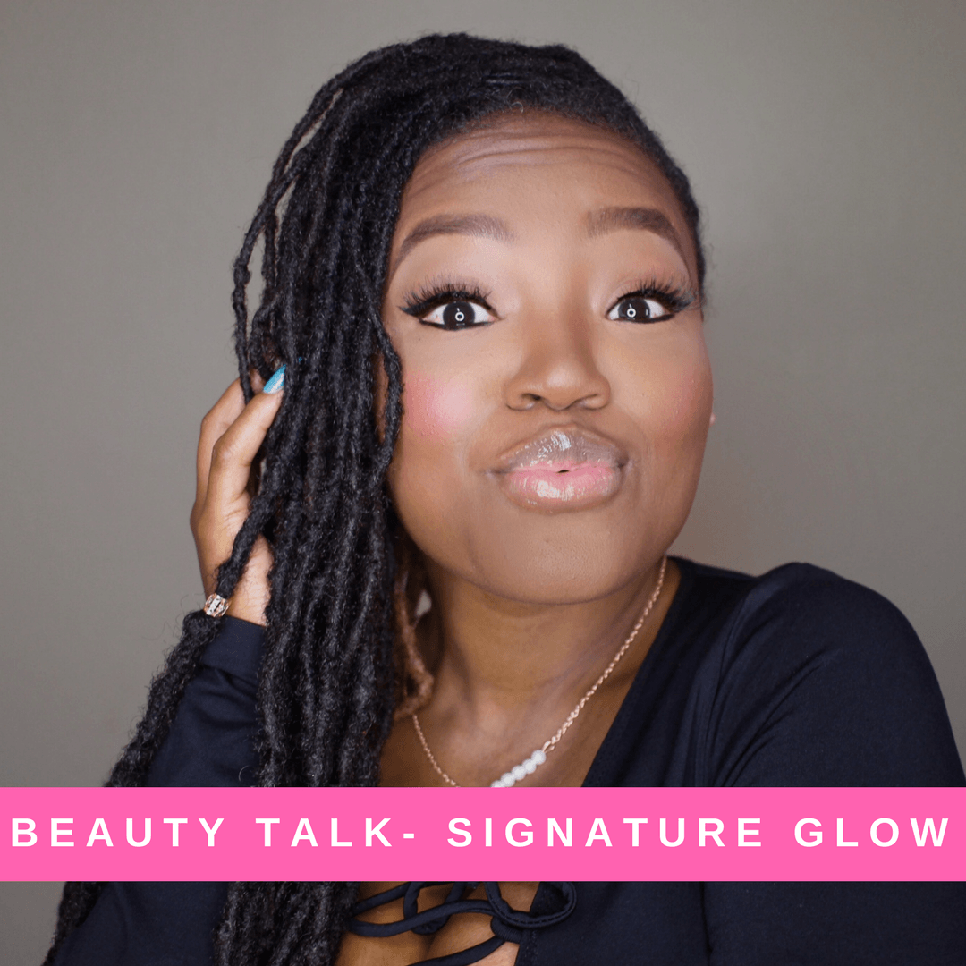 BEAUTY TALK: PRETTY SIGNATURE GLOW