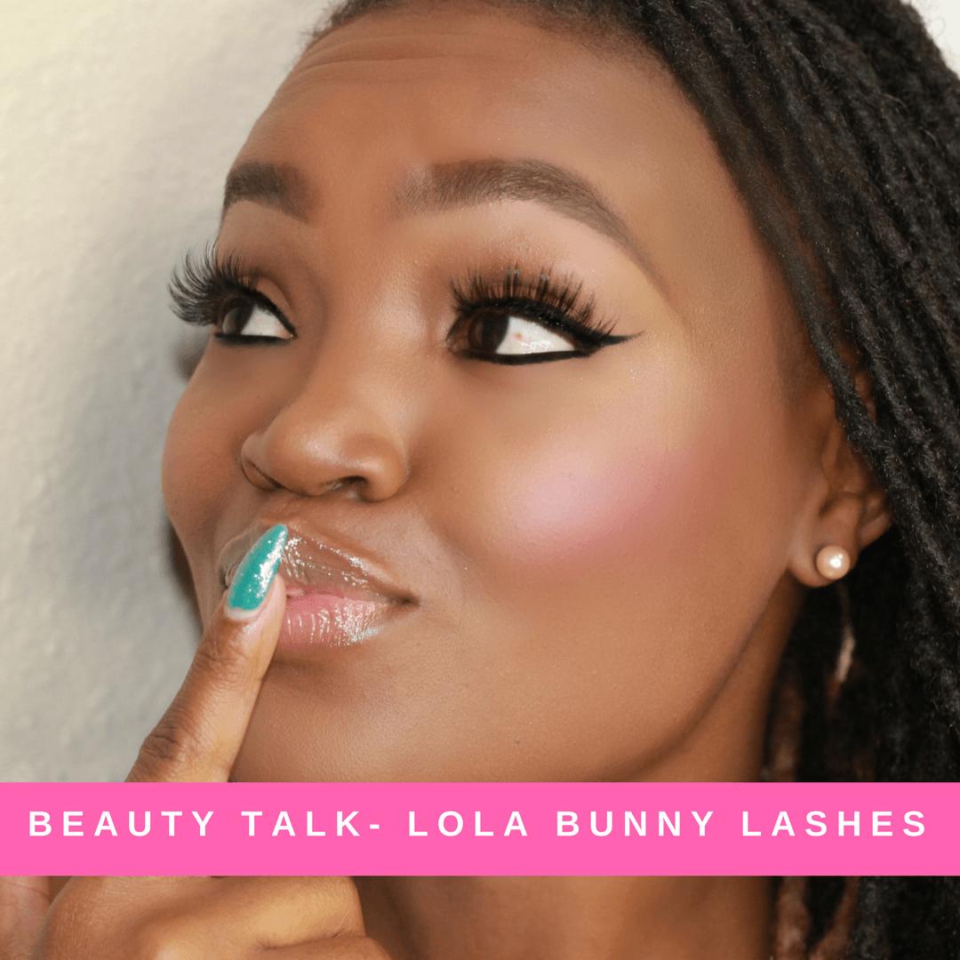BEAUTY TALK: LOLA BUNNY LASHES