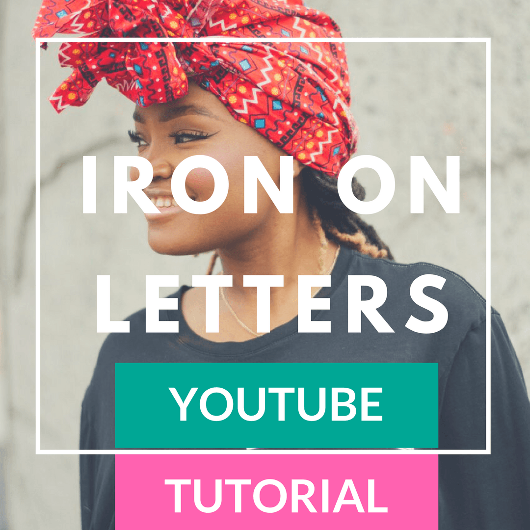 LIFE: DIY IRON ON LETTERS YOUTUBE TUTORIAL