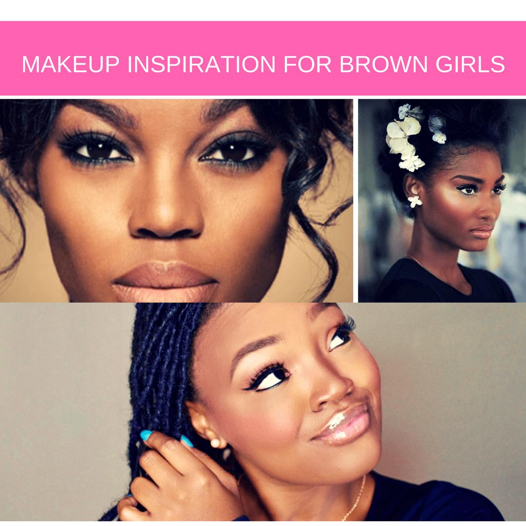 BEAUTY TALK: MAKEUP INSPIRATION FOR BROWN GIRLS