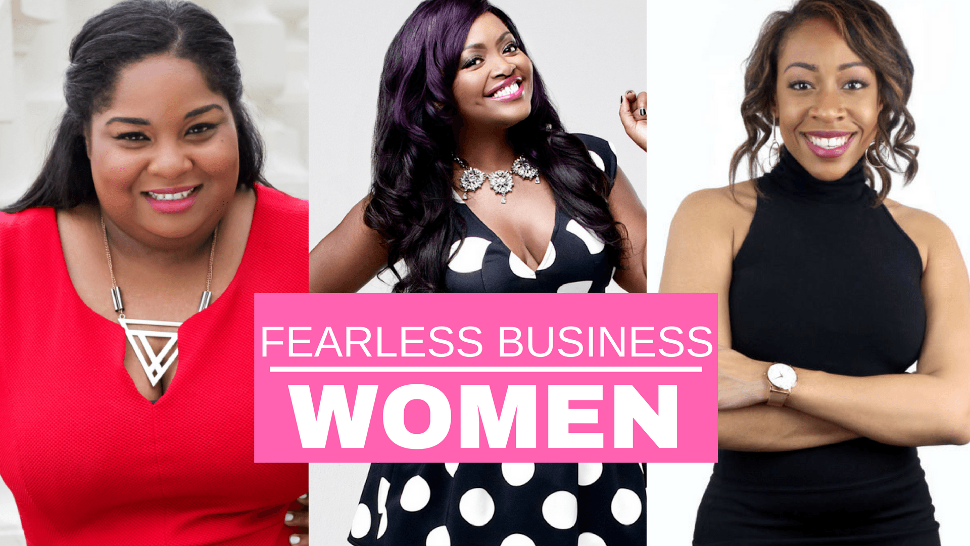 MORE FAVORITE FEARLESS BUSINESS WOMEN