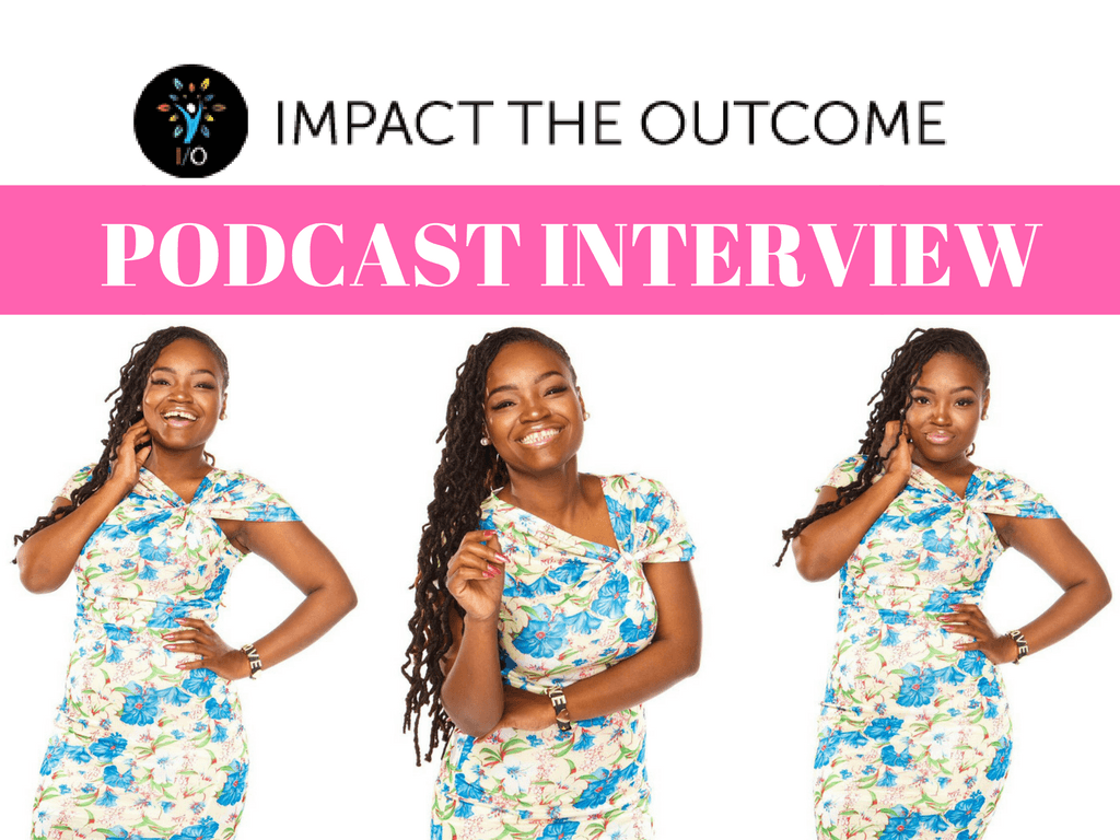 IMPACT THE OUTCOME PODCAST INTERVIEW