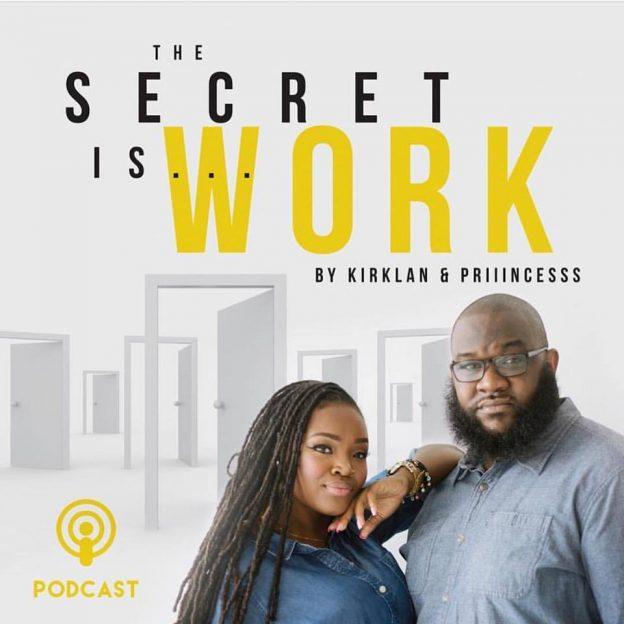 WORK: THE SECRET IS WORK PODCAST EPISODE 1