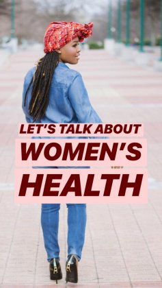 LET'S TALK ABOUT WOMENS HEALTH